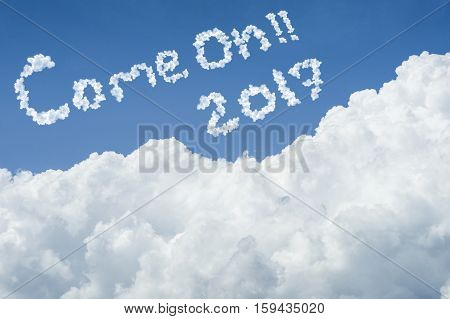 Beautiful Blue Sky And White Cloud. Sunny Day.cloudscape.close Up The Cloud.text Come On 2017.end Of