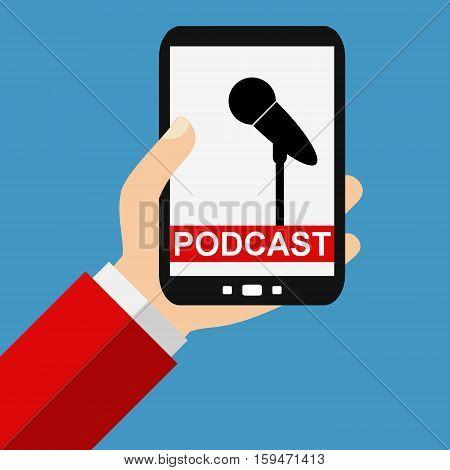 Hand holding Smartphone: Podcast - Flat Design