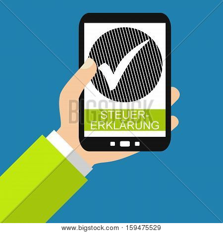 Hand holding Smartphone: Tax Declaration in german language - Flat Design