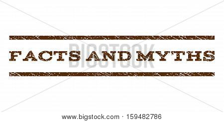 Facts and Myths watermark stamp. Text tag between horizontal parallel lines with grunge design style. Rubber seal brown stamp with dirty texture. Vector ink imprint on a white background.