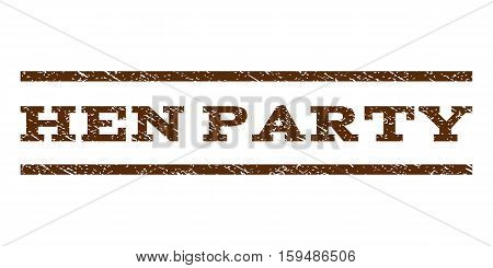Hen Party watermark stamp. Text caption between horizontal parallel lines with grunge design style. Rubber seal brown stamp with dirty texture. Vector ink imprint on a white background.