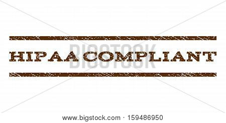 Hipaa Compliant watermark stamp. Text tag between horizontal parallel lines with grunge design style. Rubber seal brown stamp with dirty texture. Vector ink imprint on a white background.