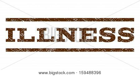 Illness watermark stamp. Text caption between horizontal parallel lines with grunge design style. Rubber seal brown stamp with unclean texture. Vector ink imprint on a white background.
