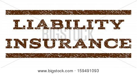 Liability Insurance watermark stamp. Text tag between horizontal parallel lines with grunge design style. Rubber seal brown stamp with dirty texture. Vector ink imprint on a white background.
