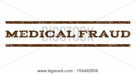 Medical Fraud watermark stamp. Text caption between horizontal parallel lines with grunge design style. Rubber seal brown stamp with dirty texture. Vector ink imprint on a white background.