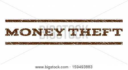 Money Theft watermark stamp. Text tag between horizontal parallel lines with grunge design style. Rubber seal brown stamp with dirty texture. Vector ink imprint on a white background.