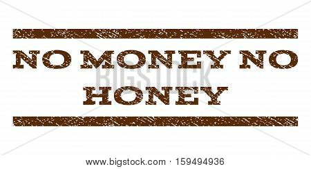 No Money No Honey watermark stamp. Text caption between horizontal parallel lines with grunge design style. Rubber seal brown stamp with unclean texture. Vector ink imprint on a white background.