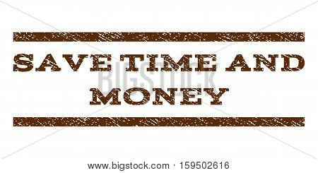 Save Time and Money watermark stamp. Text tag between horizontal parallel lines with grunge design style. Rubber seal brown stamp with dirty texture. Vector ink imprint on a white background.