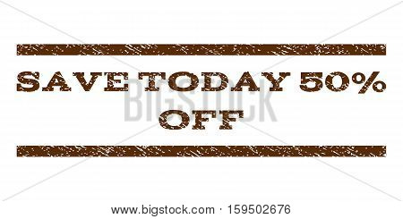 Save Today 50 Percent Off watermark stamp. Text tag between horizontal parallel lines with grunge design style. Rubber seal brown stamp with unclean texture. Vector ink imprint on a white background.