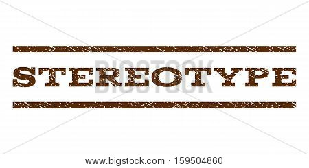 Stereotype watermark stamp. Text caption between horizontal parallel lines with grunge design style. Rubber seal brown stamp with unclean texture. Vector ink imprint on a white background.