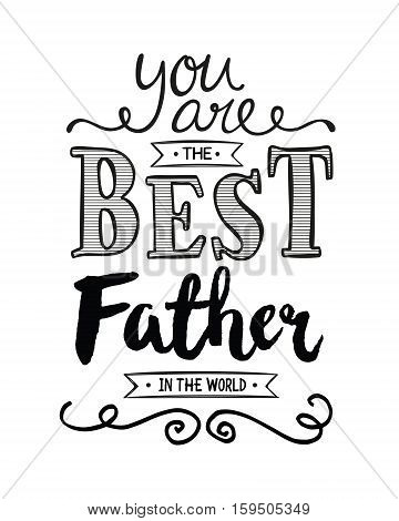 You are the Best Father in the World Typography Art Design Printable Card