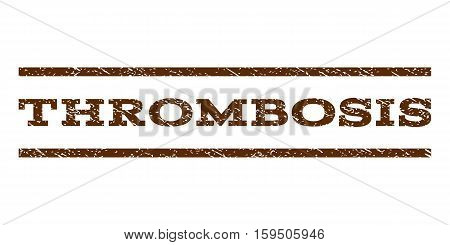 Thrombosis watermark stamp. Text caption between horizontal parallel lines with grunge design style. Rubber seal brown stamp with unclean texture. Vector ink imprint on a white background.