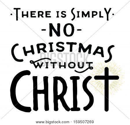 There is Simply No Christmas without Christ Typography Design Poster