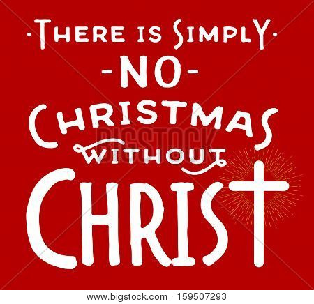 There is Simply No Christmas without Christ Typography Design Poster on Red Background