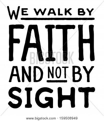 We Walk by Faith and Not by Sight Typography Design Vector Poster Retro Christian Art Scripture Design Bible Verse