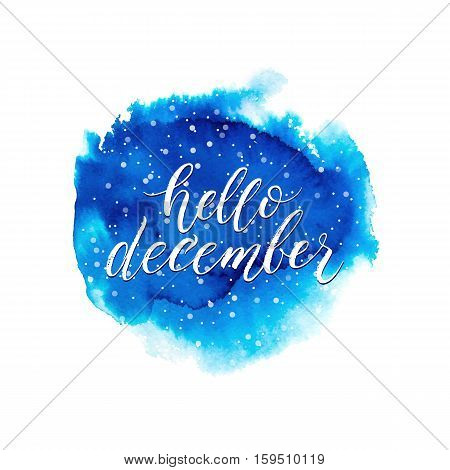 Hello december text on blue watercolor splash isolated on white background, winter lettering on hand painted watercolour stain, vector spot, watercolor background for card, poster, banner, print