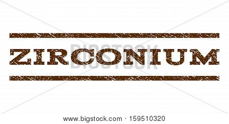 Zirconium watermark stamp. Text tag between horizontal parallel lines with grunge design style. Rubber seal brown stamp with unclean texture. Vector ink imprint on a white background.