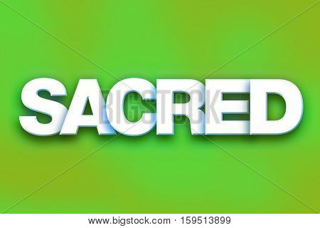 Sacred Concept Colorful Word Art
