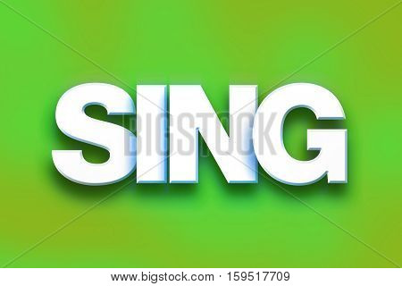 Sing Concept Colorful Word Art