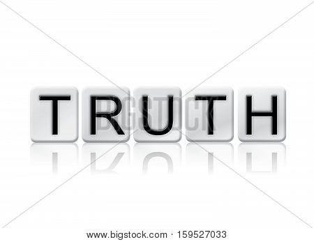 Truth Isolated Tiled Letters Concept And Theme
