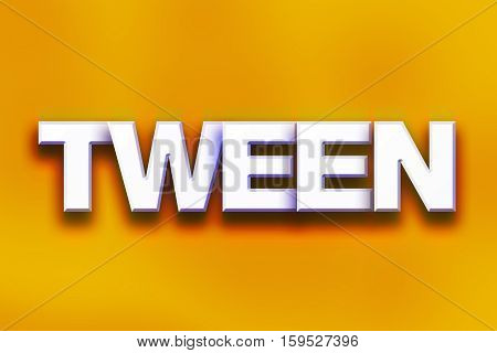 Tween Concept Colorful Word Art