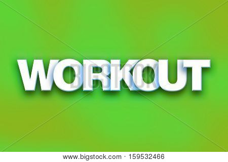 Workout Concept Colorful Word Art