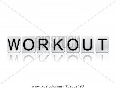 Workout Isolated Tiled Letters Concept And Theme