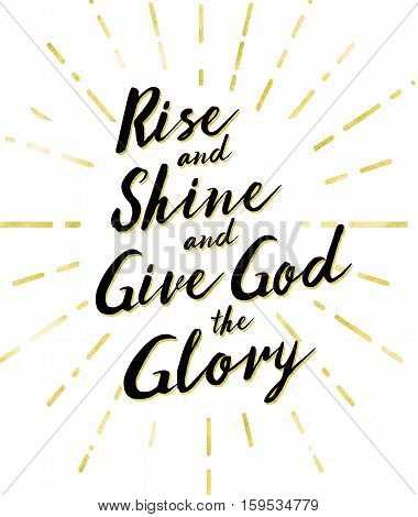 Rise and Shine and Give God the glory Typography Design with Sun Rays