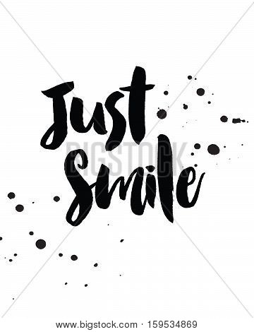 Just Smile Typographic Design poster with Ink Splotches
