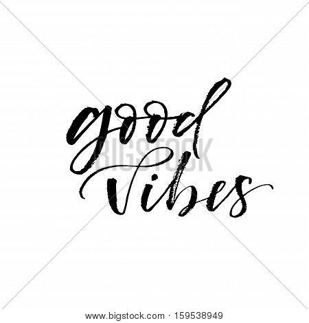Good vibes phrase. Hand drawn positive background. Ink illustration. Modern brush calligraphy. Isolated on white background.