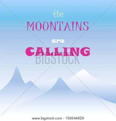 Motivation banner The mountains are calling,  stock vector illustration