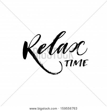 Relax time hand drawn phrase. Ink illustration. Modern brush calligraphy. Isolated on white background.