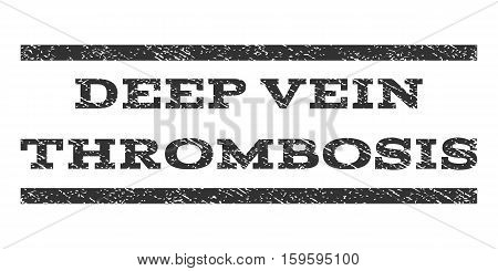 Deep Vein Thrombosis watermark stamp. Text caption between horizontal parallel lines with grunge design style. Rubber seal gray stamp with unclean texture. Vector ink imprint on a white background.