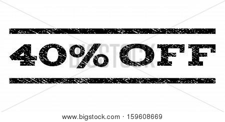 40 Percent Off watermark stamp. Text tag between horizontal parallel lines with grunge design style. Rubber seal black stamp with scratched texture. Vector ink imprint on a white background.