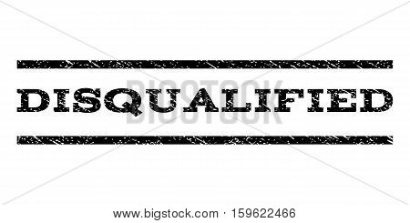 Disqualified watermark stamp. Text caption between horizontal parallel lines with grunge design style. Rubber seal black stamp with dust texture. Vector ink imprint on a white background.