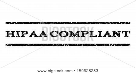 Hipaa Compliant watermark stamp. Text caption between horizontal parallel lines with grunge design style. Rubber seal black stamp with scratched texture. Vector ink imprint on a white background.
