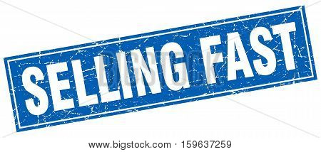 selling fast. square. stamp. grunge. vintage. sign. Isolated
