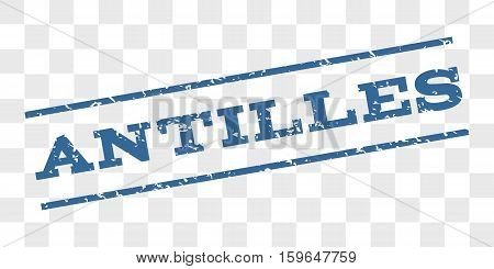 Antilles watermark stamp. Text tag between parallel lines with grunge design style. Rubber seal stamp with dirty texture. Vector cobalt blue color ink imprint on a chess transparent background.