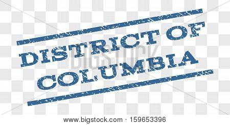 District Of Columbia watermark stamp. Text caption between parallel lines with grunge design style. Rubber seal stamp with unclean texture.