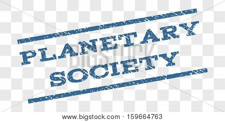 Planetary Society watermark stamp. Text caption between parallel lines with grunge design style. Rubber seal stamp with dust texture.