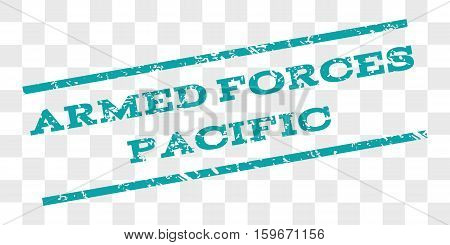Armed Forces Pacific watermark stamp. Text tag between parallel lines with grunge design style. Rubber seal stamp with unclean texture. Vector cyan color ink imprint on a chess transparent background.