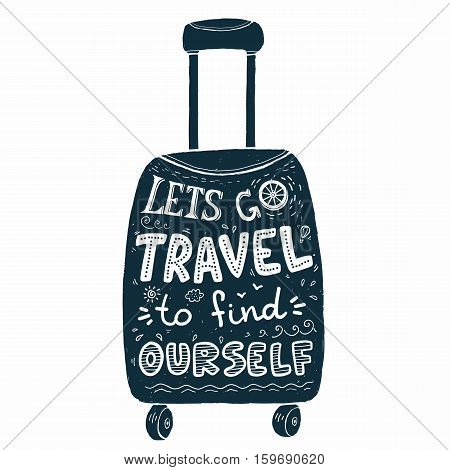 Black wheel suitcase silhouette with white lettering inside. Let's go travel to find ourself white lettering inside dark travel bag.