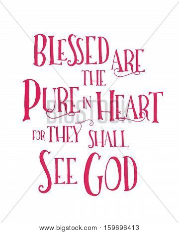 Blessed are the Pure in heart Typographic Art Poster Beatitudes Design