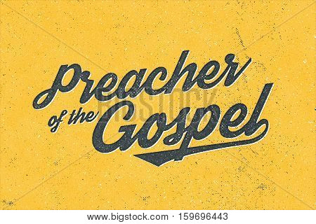 Preacher of the Gospel Grunge Vintage Letterpress Typographic Poster
