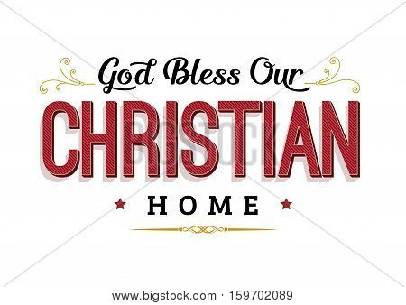 God Bless our Christian Home Typography Design with Gold Ornaments and design accents