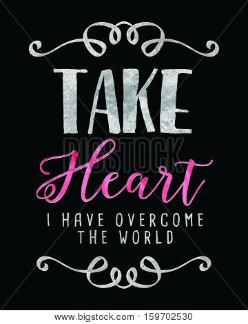 Take Heart I have Overcome the World Bible Verse Scripture Design Silver on Black