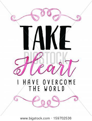Take Heart I have Overcome the World Bible Verse Scripture Design Black and Pink on White