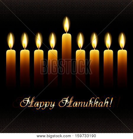 Postcard for greetings with Festival of Lights Feast of Dedication Hanukkah. Nine wax candles with flames on black halftone background with golden shining greeting. Vector illustration