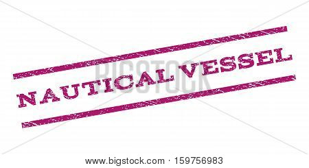 Nautical Vessel watermark stamp. Text caption between parallel lines with grunge design style. Rubber seal stamp with dust texture. Vector purple color ink imprint on a white background.