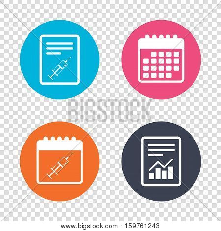Report document, calendar icons. Syringe sign icon. Medicine symbol. Transparent background. Vector